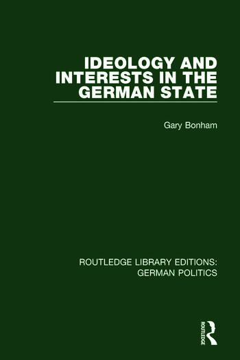 Ideology and Interests in the German State (RLE: German Politics) book cover