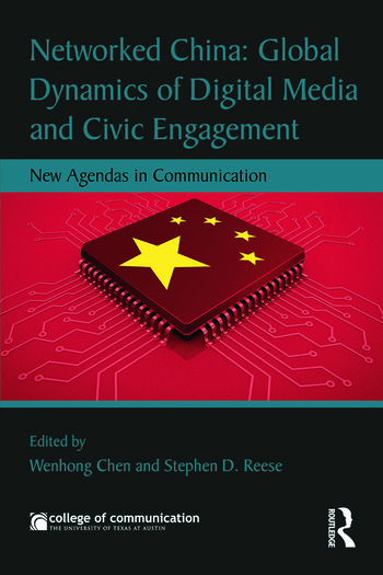 Networked China: Global Dynamics of Digital Media and Civic Engagement New Agendas in Communication book cover