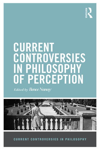 Current Controversies in Philosophy of Perception book cover