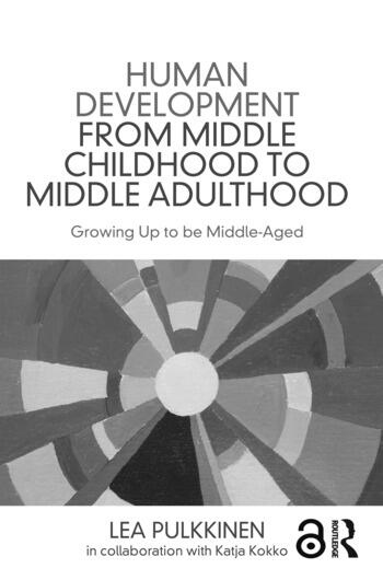 Human Development from Middle Childhood to Middle Adulthood Growing Up to be Middle-Aged book cover
