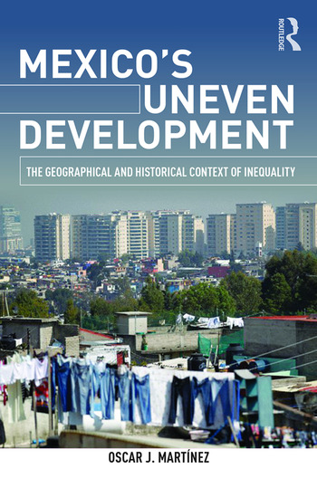 Mexico's Uneven Development The Geographical and Historical Context of Inequality book cover