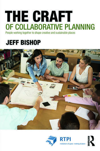 The Craft of Collaborative Planning People working together to shape creative and sustainable places book cover