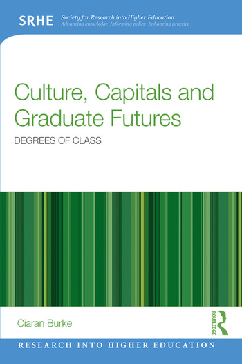 Culture, Capitals and Graduate Futures Degrees of class book cover