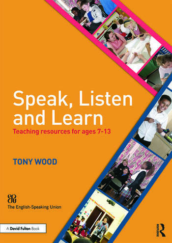 Speak, Listen and Learn Teaching resources for ages 7-13 book cover