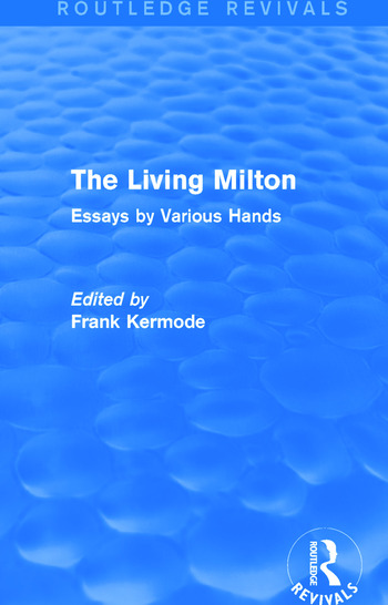 The Living Milton (Routledge Revivals) Essays by Various Hands book cover