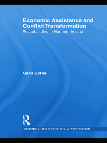 Economic Assistance and Conflict Transformation Peacebuilding in Northern Ireland book cover