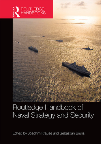 Routledge Handbook of Naval Strategy and Security book cover