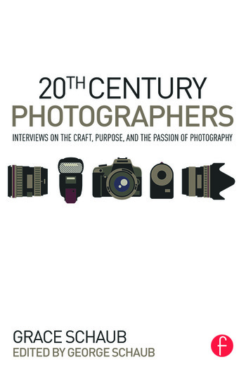 20th Century Photographers Interviews on the Craft, Purpose, and the Passion of Photography book cover