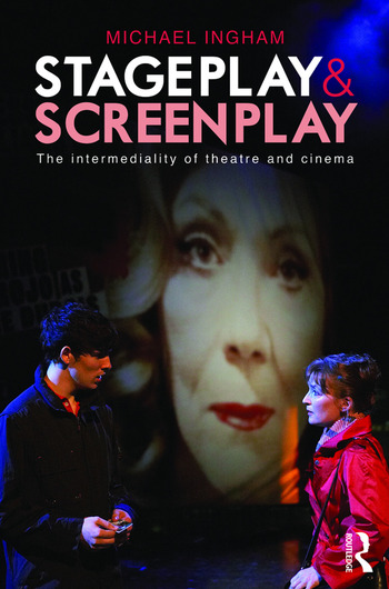 Stage-Play and Screen-Play The intermediality of theatre and cinema book cover