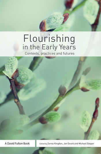 Flourishing in the Early Years Contexts, practices and futures book cover