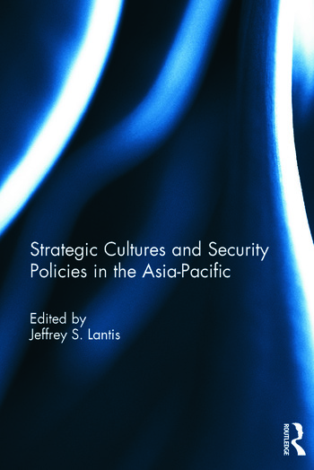 Strategic Cultures and Security Policies in the Asia-Pacific book cover