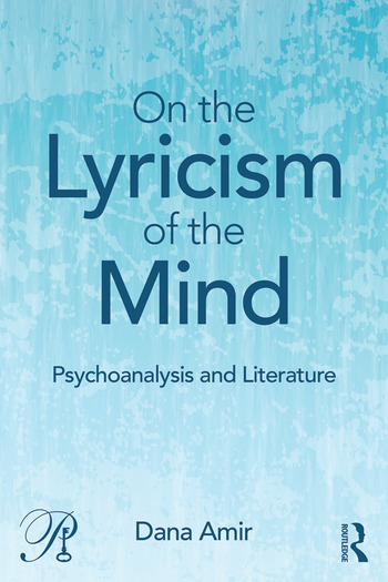 On the Lyricism of the Mind Psychoanalysis and literature book cover