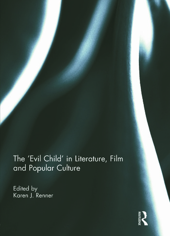 The 'Evil Child' in Literature, Film and Popular Culture book cover