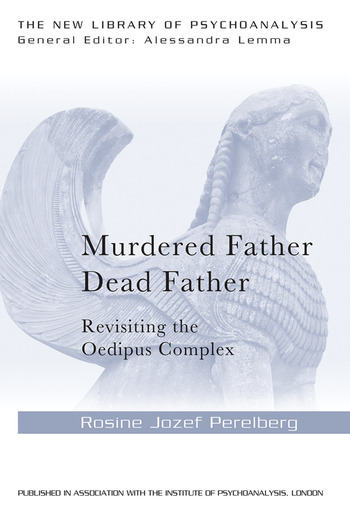 Murdered Father, Dead Father Revisiting the Oedipus Complex book cover