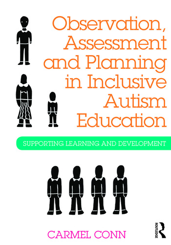 Observation, Assessment and Planning in Inclusive Autism Education Supporting learning and development book cover