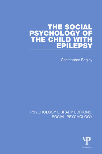 The Social Psychology of the Child with Epilepsy book cover