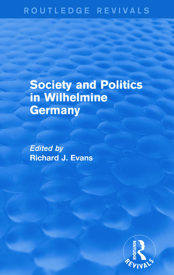 Society and Politics in Wilhelmine Germany (Routledge Revivals) book cover