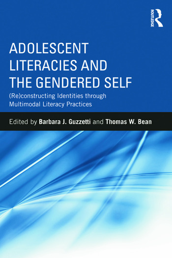 Adolescent Literacies and the Gendered Self (Re)constructing Identities through Multimodal Literacy Practices book cover