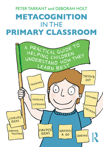 Metacognition in the Primary Classroom A practical guide to helping children understand how they learn best book cover