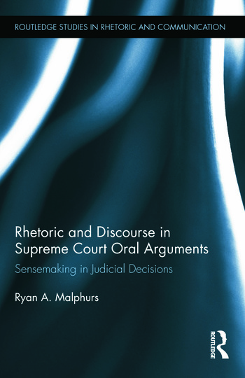 Rhetoric and Discourse in Supreme Court Oral Arguments Sensemaking in Judicial Decisions book cover