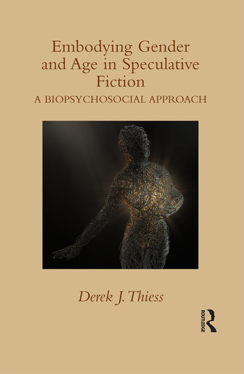 Embodying Gender and Age in Speculative Fiction A Biopsychosocial Approach book cover