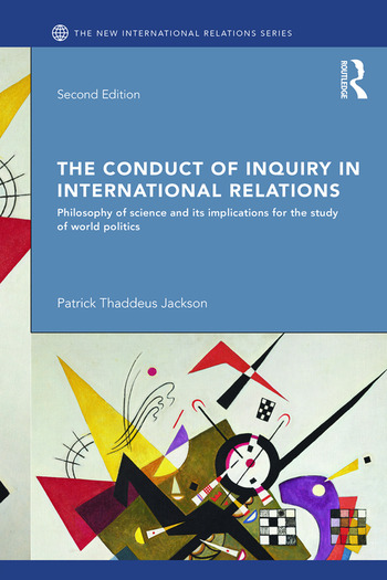 The Conduct of Inquiry in International Relations Philosophy of Science and Its Implications for the Study of World Politics book cover