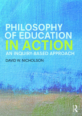 Philosophy of Education in Action An Inquiry-Based Approach book cover