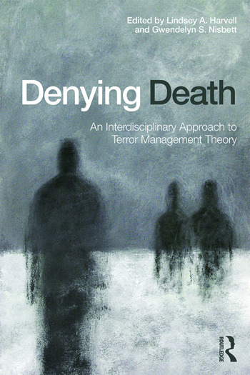 Denying Death An Interdisciplinary Approach to Terror Management Theory book cover