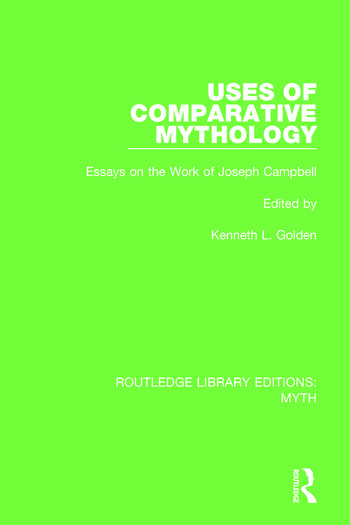 Uses of Comparative Mythology Pbdirect Essays on the Work of Joseph Campbell book cover