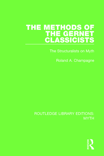 The Methods of the Gernet Classicists Pbdirect The Structuralists on Myth book cover