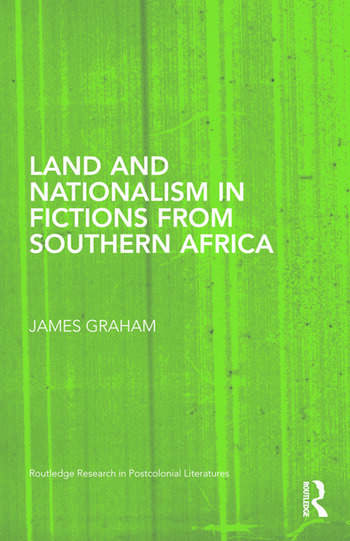 Land and Nationalism in Fictions from Southern Africa book cover