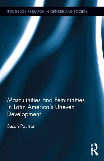 Masculinities and Femininities in Latin America's Uneven Development book cover