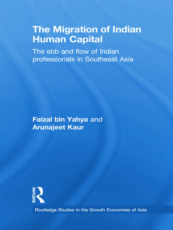 The Migration of Indian Human Capital The Ebb and Flow of Indian Professionals in Southeast Asia book cover