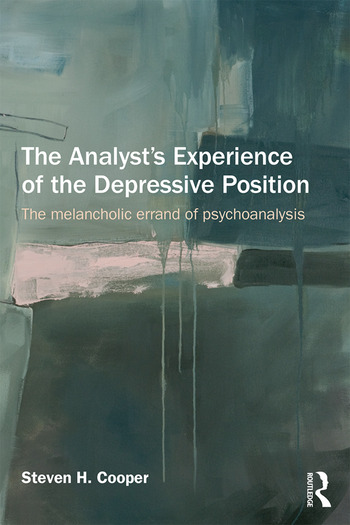 The Analyst's Experience of the Depressive Position The melancholic errand of psychoanalysis book cover