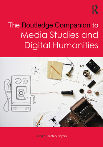 The Routledge Companion to Media Studies and Digital Humanities book cover