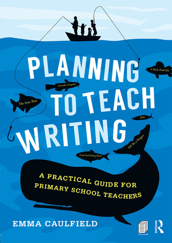 Planning to Teach Writing A practical guide for primary school teachers book cover