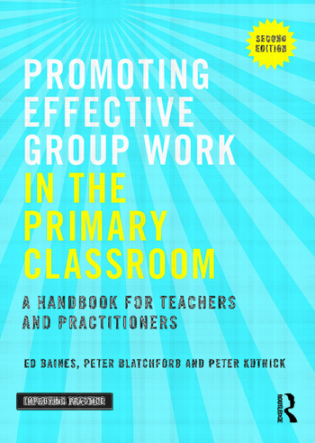 Promoting Effective Group Work in the Primary Classroom A handbook for teachers and practitioners book cover