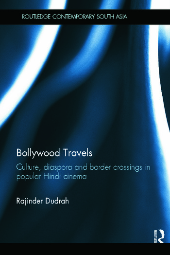 Bollywood Travels Culture, Diaspora and Border Crossings in Popular Hindi Cinema book cover