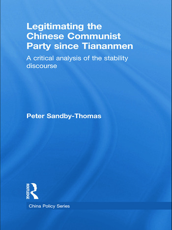 Legitimating the Chinese Communist Party Since Tiananmen A Critical Analysis of the Stability Discourse book cover