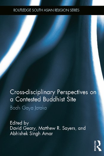 Cross-disciplinary Perspectives on a Contested Buddhist Site Bodh Gaya Jataka book cover