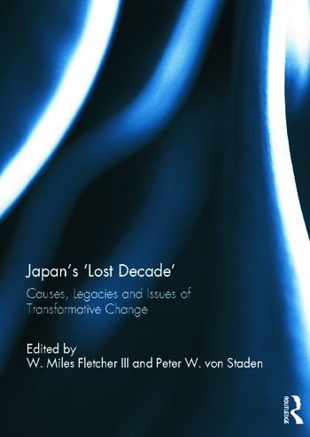 Japan's 'Lost Decade' Causes, Legacies and Issues of Transformative Change book cover