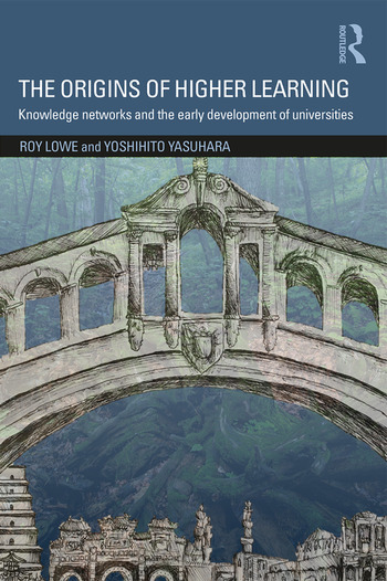 The Origins of Higher Learning Knowledge networks and the early development of universities book cover