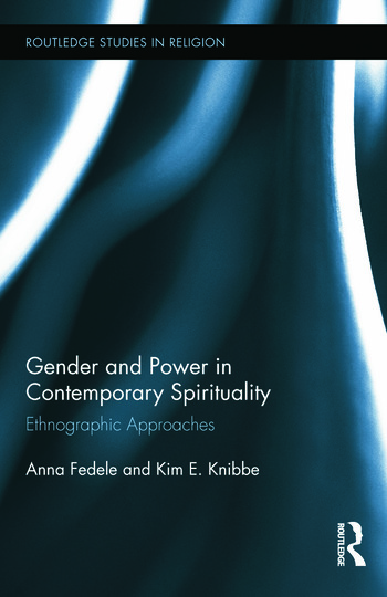 Gender and Power in Contemporary Spirituality Ethnographic Approaches book cover