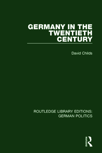 Germany in the Twentieth Century (RLE: German Politics) book cover