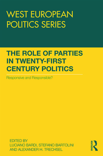 The Role of Parties in Twenty-First Century Politics Responsive and Responsible? book cover