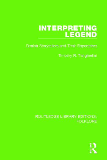 Interpreting Legend Pbdirect Danish Storytellers and their Repertoires book cover