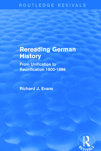 Rereading German History (Routledge Revivals) From Unification to Reunification 1800-1996 book cover