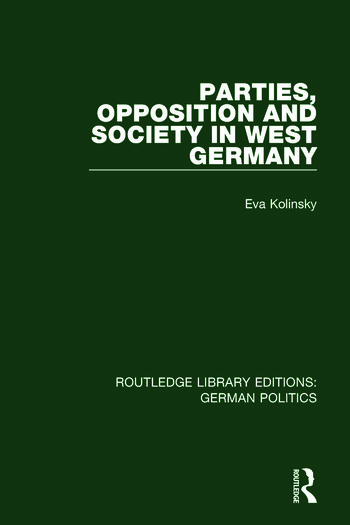 Parties, Opposition and Society in West Germany (RLE: German Politics) book cover