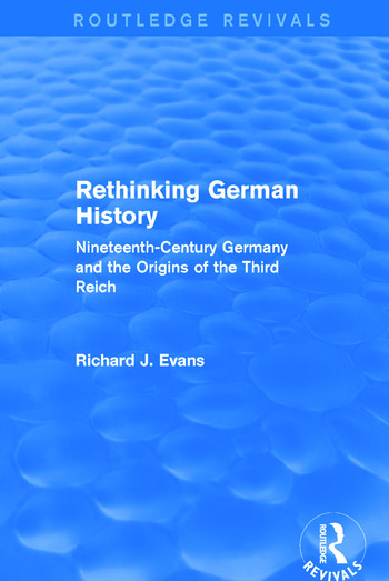 Rethinking German History (Routledge Revivals) Nineteenth-Century Germany and the Origins of the Third Reich book cover