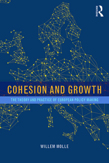 Cohesion and Growth The Theory and Practice of European Policy Making book cover
